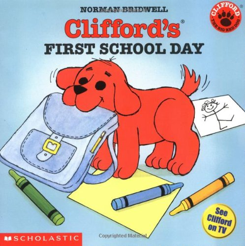 Clifford's First School Day (Clifford the Small Red Puppy)