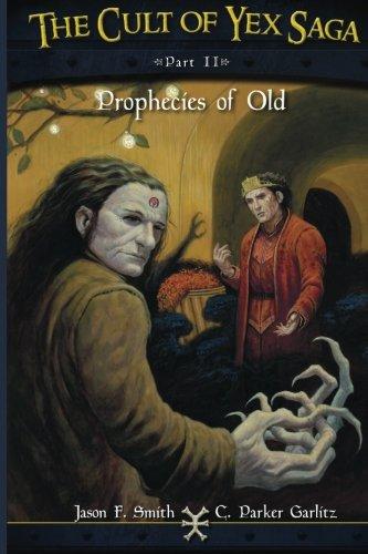 The Cult of Yex Saga - Part II: Prophecies of Old (Volume 2)