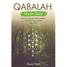Qabalah Made Easy: Discover Powerful Tools to Explore Practical Magic and the Tree of Life