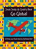 Town Teddy and Country Bear Go Global, Kathleen Bart, 1932485600