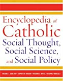 img - for Encyclopedia of Catholic Social Thought, Social Science, and Social Policy (2-Volume Set) book / textbook / text book