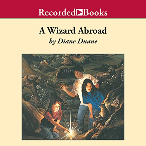 A Wizard Abroad: Young Wizard Series, Book 4