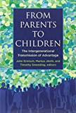 From Parents to Children: The Intergenerational Transmission of Advantage