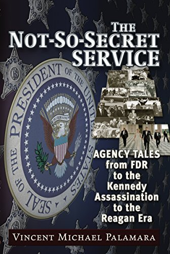 Not-So-Secret Service: Agency Tales from FDR to the Kennedy Assassination to the Reagan Era (Best Federal Law Enforcement Agency)