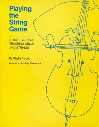 Playing the String Game: Strategies for Teaching Cello and Strings