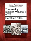 The Weekly Register. Volume 1 Of 76, Hezekiah Niles, 1275864198