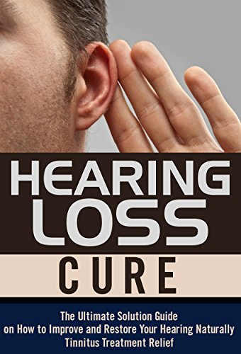 Hearing Loss Cure Naturally Restoration ebook