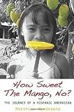 How Sweet the Mango, No?, Matthias Mendezona, 1439224722
