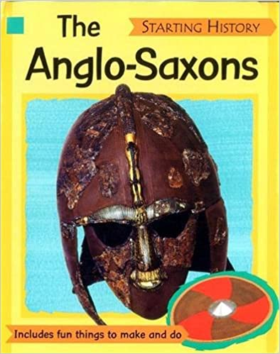 The Anglo-Saxons (Starting History)