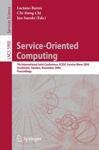 Service-Oriented Computing: 7th International Joint Conference, ICSOC-ServiceWave 2009, Stockholm, Sweden, November 24-27, 2009, Proceedings (Lecture Notes in Computer Science)