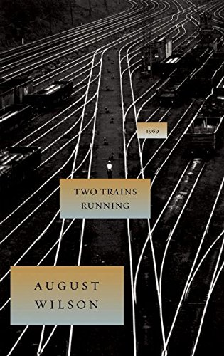 Read Online Two Trains Running (August Wilson Century Cycle) ebook