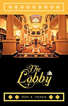The Lobby by [Sherman, Randi M.]