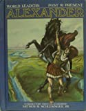 Alexander the Great (World Leaders Past & Present)