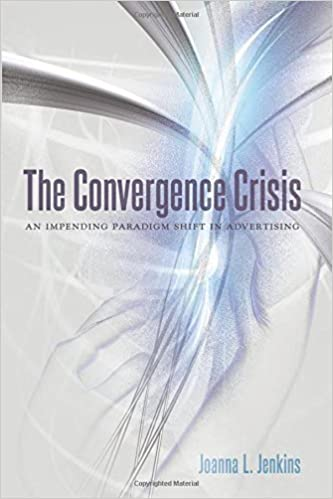 Book The Convergence Crisis: An Impending Paradigm Shift in Advertising by Joanna L. Jenkins (2015-01-30)