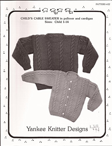Yankee Knitter Designs Knitting Pattern #22 Child's Cable Sweater in Pullover & Cardigan