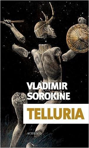 Telluria (2017) – Vladimir Sorokine