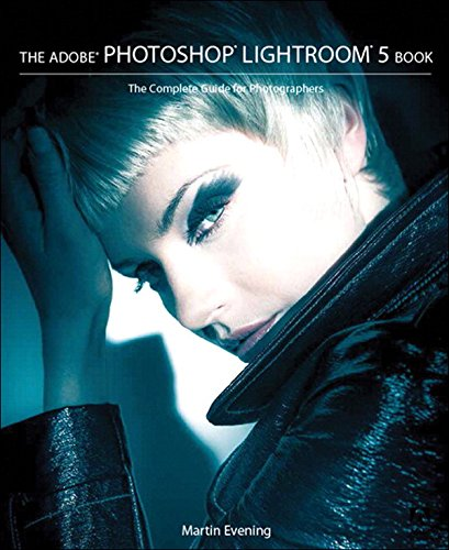 Download The Adobe Photoshop Lightroom 5 Book: The Complete Guide for Photographers Pdf