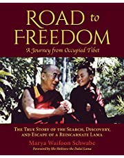 Road to Freedom — A Journey from Occupied Tibet: The True Story of the Search, Discovery, and Escape of a Reincarnate Lama