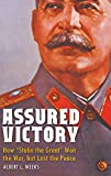 img - for Assured Victory: How Stalin the Great Won the War, but Lost the Peace book / textbook / text book