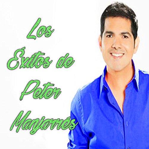 ... Los Éxitos de Peter Manjarrés