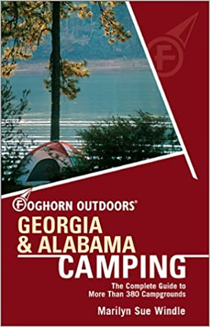 foghorn outdoors georgia and alabama camping the complete guide to more than 380 campgrounds