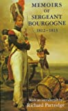 img - for Memoirs of Sergeant Bourgogne: (1812-1813) (Biography & Memoirs) book / textbook / text book