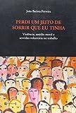 Perdi Um Jeito De Sorrir Que Eu Tinha (Em Portuguese do Brasil)