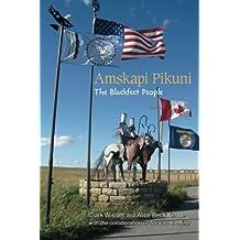 Amskapi Pikuni: The Blackfeet People