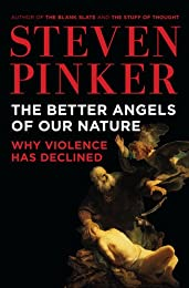 The Better Angels of Our Nature. Why Violence has Declined