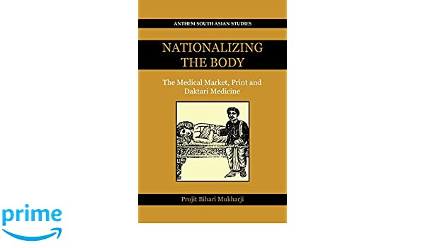Nationalizing the Body: The Medical Market, Print and Daktari Medicine