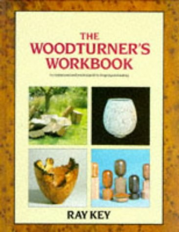 The Woodturner's Workbook: An Inspirational and Practical Guide to Designing and Making (A Batsford woodworking book)