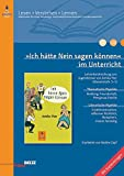 »Ich hätte Nein sagen können« im Unterricht: Lehrerhandreichung zum Jugendroman von Annika Thor (Klassenstufe 5–7, mit Kopiervorlagen) (Beltz Praxis / Lesen - Verstehen - Lernen)