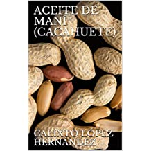 ACEITE DE MANÍ (CACAHUETE) (Spanish Edition)