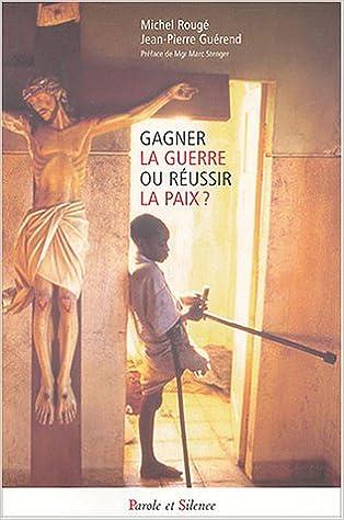 Lire un Gagner la guerre ou réussir la paix ? pdf