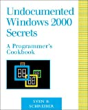 img - for Undocumented Windows 2000 Secrets: A Programmer's Cookbook book / textbook / text book