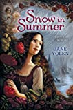 Snow in Summer, Jane Yolen, 0399256636
