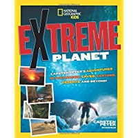 Extreme Planet: Carsten Peter's Adventures in Volcanoes, Caves, Canyons, Deserts, and Beyond! (Extreme )