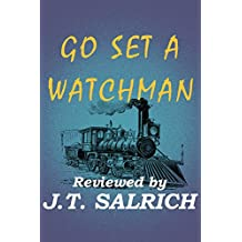 Go Set A Watchman : A Novel by Harper Lee - Reviewed