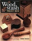 Wood Stash Project Book, Kerry Pierce, 1558706003