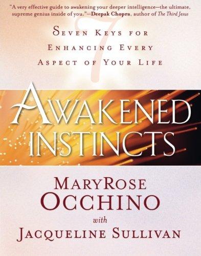Awakened Instincts: Seven Keys for Enhancing Every Aspect of Your Life pdf epub