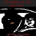 The Killer in the Backseat | Drac Von Stoller