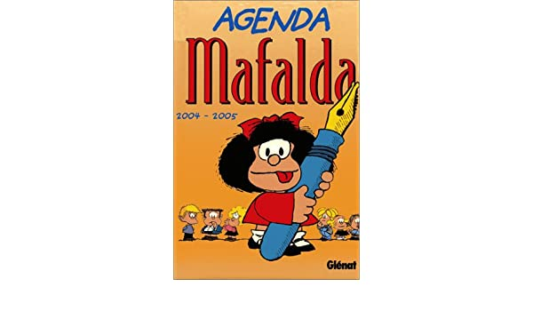 Agenda Mafalda 2004-2005: 9782723446525: Amazon.com: Books
