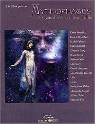 Mythophages : 16 Sagas d'hier et d'aujourd'hui par Léa Silhol