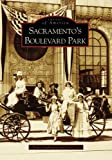 img - for Sacramento's Boulevard Park (CA) (Images of America) book / textbook / text book