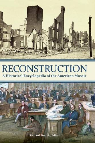 Books : Reconstruction: A Historical Encyclopedia of the American Mosaic