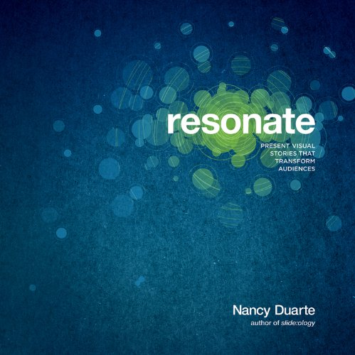 Resonate: Present Visual Stories that Transform Audiences (Top 10 Best Public Speakers In The World)