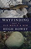 Wayfinding Part 4: Old World & New (Kindle Single)