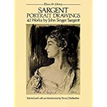 Sargent Portrait Drawings: 42 Works by John Singer Sargent (Dover Art Library)