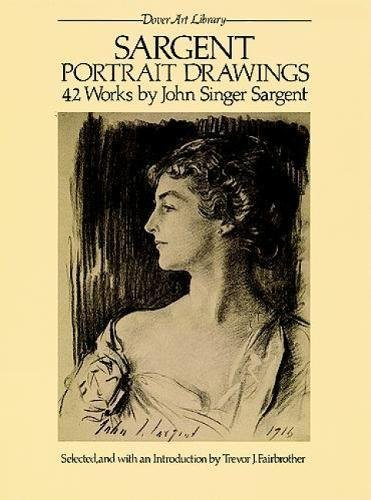 John White Drawings - Sargent Portrait Drawings: 42 Works by John Singer Sargent (Dover Art Library)