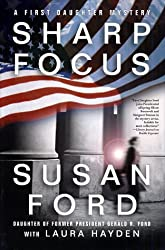 Sharp Focus (First Daughter Mystery Series #2)